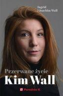 Okładka - Przerwane życie Kim Wall