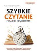 Okładka książki - Szybkie cztanie. Poradnik z ćwiczeniami. Przekonaj się, że szybkie czytanie sprzyja lepszemu zrozumieniu i zapamiętaniu czytanego tekstu!