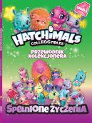 Okładka ksiązki - Hatchimals. Przewodnik Kolekcjonera. Spełnione życzenia