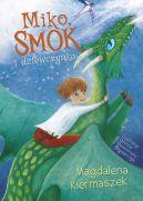 Okładka książki - Miko, smok i dziewczynka