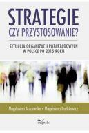 Okładka - Strategie czy przystosowanie?. Sytuacja organizacji pozarządowych w Polsce po 2015 roku