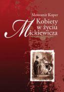Okładka książki - Kobiety w życiu Mickiewicza