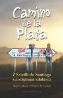 Okładka książki - Camino De La Plata. Z Sewilli Do Santiago Starożytnym Szlakiem