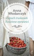Okładka książki - Zapach truskawek. Rodzinne opowieści