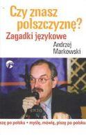 Okładka książki - Czy znasz polszczyznę? Zagadki językowe