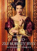 Okładka książki - Bo to złe kobiety były Intrygantki i diablice