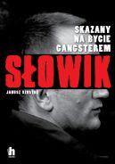 Okładka ksiązki - Słowik. Skazany na bycie gangsterem