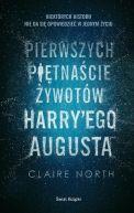 Okładka książki - Pierwszych piętnaście żywotów Harry'ego Augusta