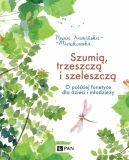 Okładka - Szumią, trzeszczą i szeleszczą. O polskiej fonetyce dla dzieci i młodzieży