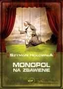 Okładka ksiązki - Monopol na zbawienie