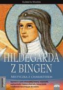Okładka książki - Hildegarda z Bingen. Mistyczka z charakterem