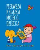 Okładka ksiązki - Pierwsza Książka Mojego Dziecka