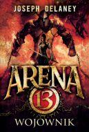 Okładka ksiązki - Arena 13. Tom 3 Wojownik