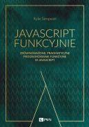 Okładka książki - JavaScript funkcyjnie. Zrównoważone, pragmatyczne programowanie funkcyjne w JavaScript