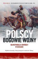 Okładka - Polscy bogowie wojny. Najwspanialsi dowódcy w dziejach