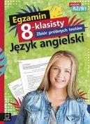 Okładka - Egzamin 8-klasisty. Zbiór próbnych testów. Język angielski poziom A2/B1