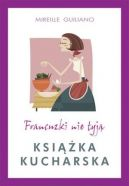 Okładka książki- Francuzki nie tyją. Książka kucharska