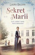 Okładka książki - Sekret Marii. Życie, miłość i pasja Marii Montessori