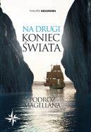 Okładka książki - Na drugi koniec świata. Podróż Magellana
