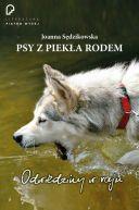 Okładka książki - Psy z piekła rodem. Odwiedziny w raju
