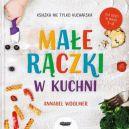 Okładka - Małe rączki w kuchni. Książka nie tylko kucharska