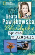 Okładka ksiązki - Blondynka śpiewa w Ukajali
