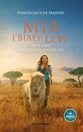 Okładka - Mia i biały lew. Historia niezwykłej przyjaźni
