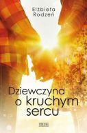 Okładka ksiązki - Dziewczyna o kruchym sercu