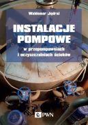 Okładka - Instalacje pompowe w przepompowniach i oczyszczalniach ścieków