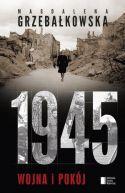 Okładka książki - 1945 Wojna i pokój