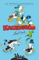 Okładka - Kaczogród - Carl Barks - Na tropach jednorożca i inne historie z roku 1950