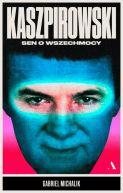 Okładka - Kaszpirowski. Sen o wszechmocy