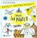 Okładka książki - Święci uśmiechnięci. Święty Jan Paweł II