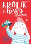 Okładka książki - KRÓLIK FRANEK Tajemnice dobrej zabawy