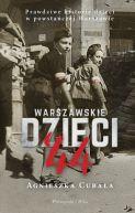 Okładka - Warszawskie dzieci`44. Prawdziwe historie dzieci w powstańczej Warszawie