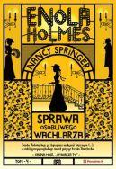 Okładka - Enola Holmes. Sprawa osobliwego wachlarza
