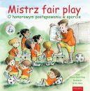 Okładka książki - Mistrz fair play. O honorowym postępowaniu w sporcie