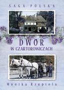 Okładka książki - Saga Polska. Dwór w Czartorowiczach