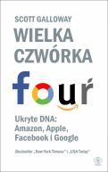 Okładka książki - Wielka czwórka. Ukryte DNA: Amazon, Apple, Facebook i Google