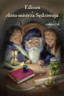 Okładka ksiązki - Edison i złoto mistrza Sędziwoja