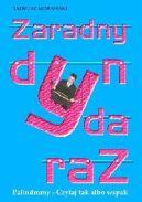 Okładka ksiązki - Zaradny dynda raZ. Palindromy - Czytaj tak albo wspak