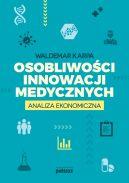 Okładka książki - Osobliwości innowacji medycznych. Analiza ekonomiczna