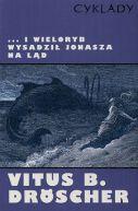 Okładka książki - I wieloryb wysadził Jonasza na ląd