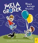 Okładka - Mela i Groszek. Nowy kolega Groszka