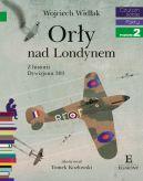 Okładka ksiązki - Orły nad Londynem. Z historii Dywizjonu 303. Czytam sobie