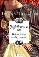 Okładka ksiązki - Jagiellonowie Miłosne sekrety wielkiej dynastii