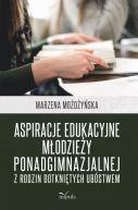 Okładka książki - Aspiracje edukacyjne młodzieży ponadgimnazjalnej z rodzin dotkniętych ubóstwem