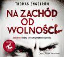 Okładka ksiązki - Na zachód od wolności. Audiobook