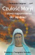 Okładka ksiązki - Czułość Maryi i słowa napomnienia dla Jej dzieci. Przesłania z Trevignano Romano