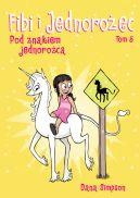 Okładka książki - Fibi i jednorożec. Pod znakiem jednorożca. Tom 5